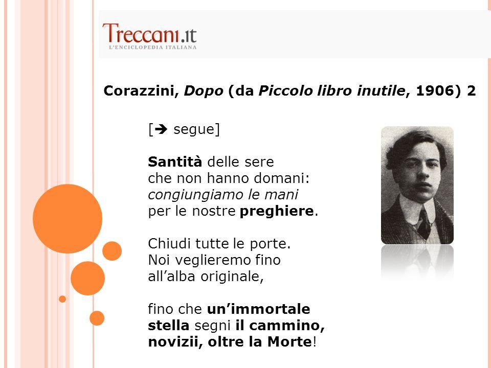 Corazzini, Dopo (da Piccolo libro inutile, 1906) 2