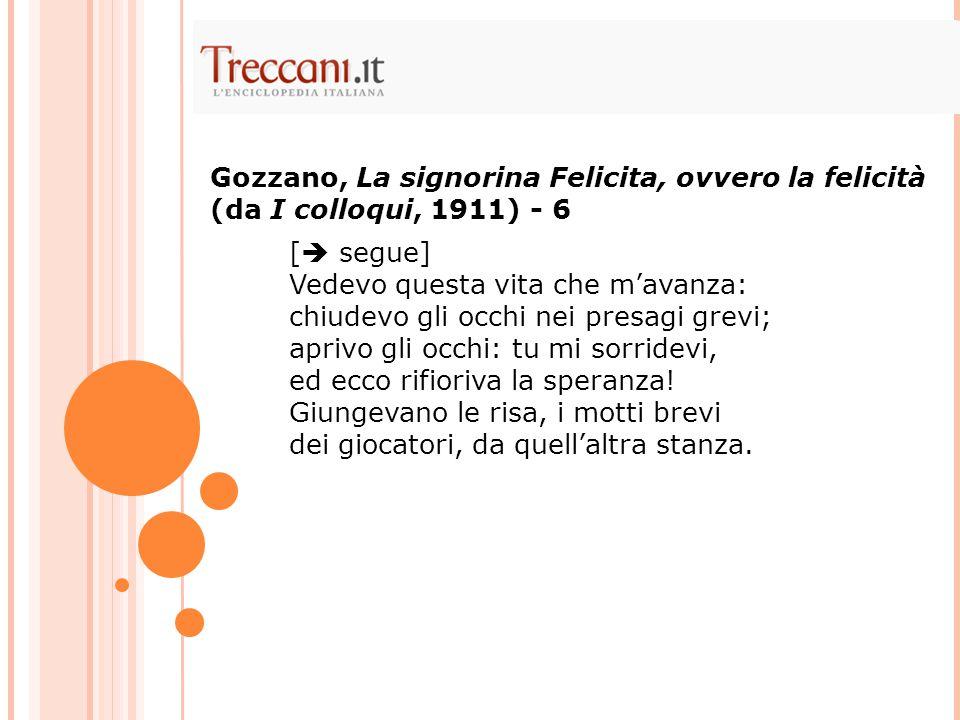 Gozzano, La signorina Felicita, ovvero la felicità (da I colloqui, 1911) - 6