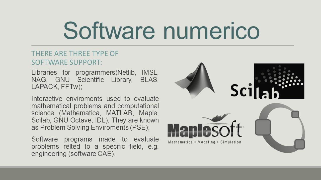 Software numerico There are three type of software support: