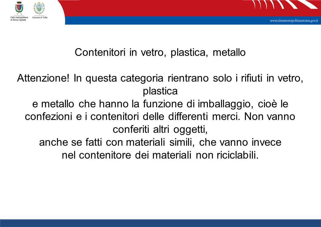 Contenitori in vetro, plastica, metallo Attenzione