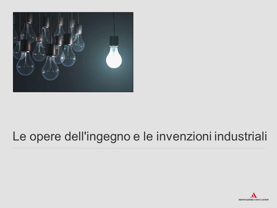 Le opere dell ingegno e le invenzioni industriali