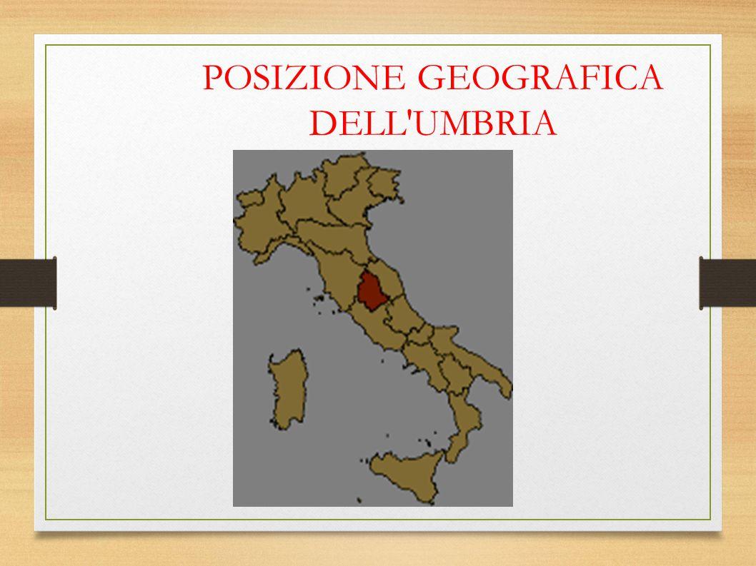 POSIZIONE GEOGRAFICA DELL UMBRIA