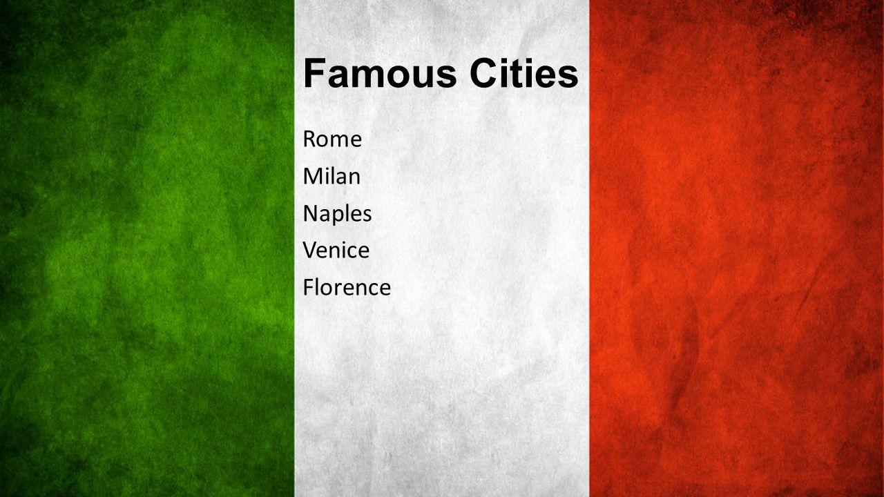 Famous Cities Rome Milan Naples Venice Florence