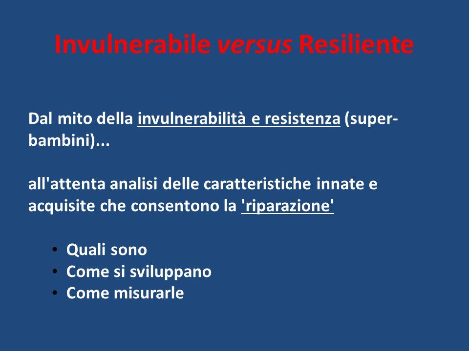 Invulnerabile versus Resiliente