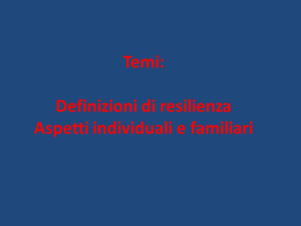 Definizioni di resilienza Aspetti individuali e familiari