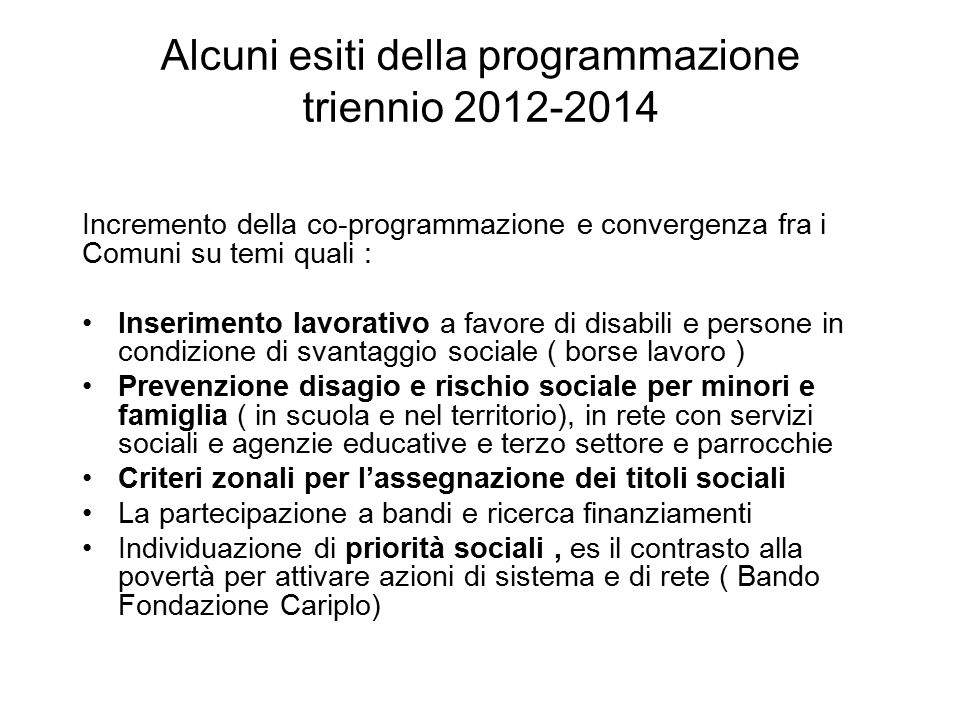 Alcuni esiti della programmazione triennio 2012-2014