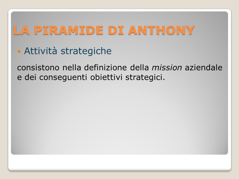 LA PIRAMIDE DI ANTHONY Attività strategiche