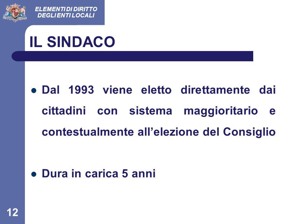 IL SINDACO Dal 1993 viene eletto direttamente dai cittadini con sistema maggioritario e contestualmente all'elezione del Consiglio.