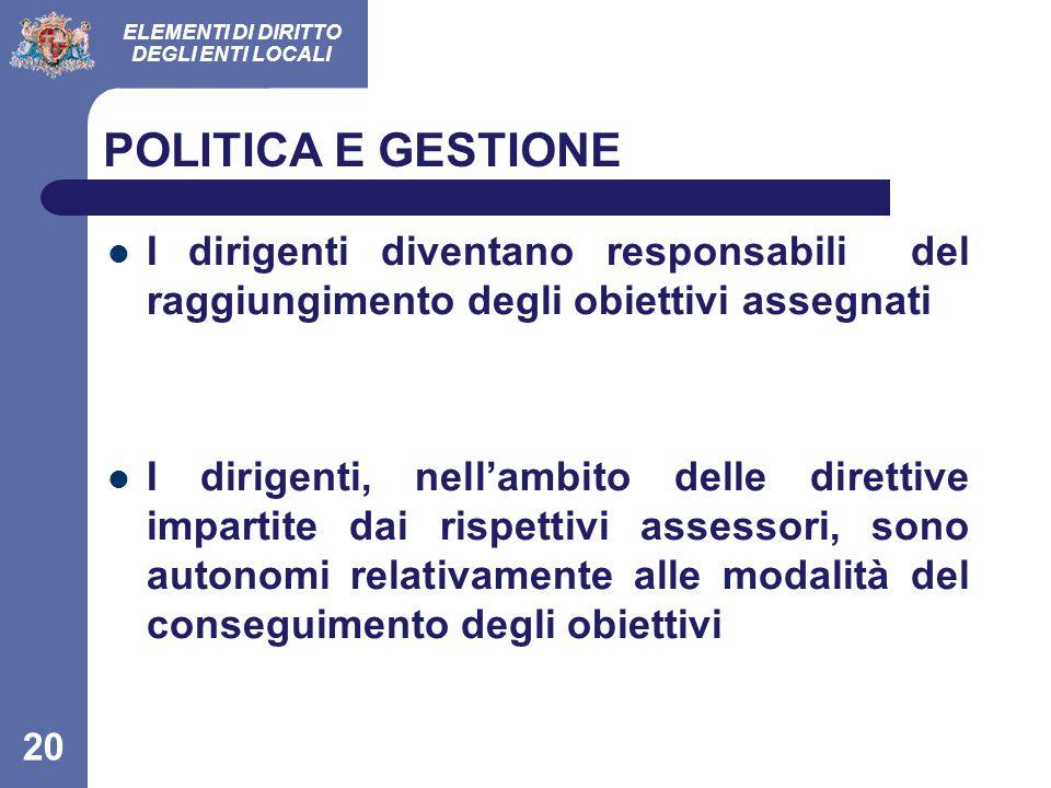 POLITICA E GESTIONE I dirigenti diventano responsabili del raggiungimento degli obiettivi assegnati.