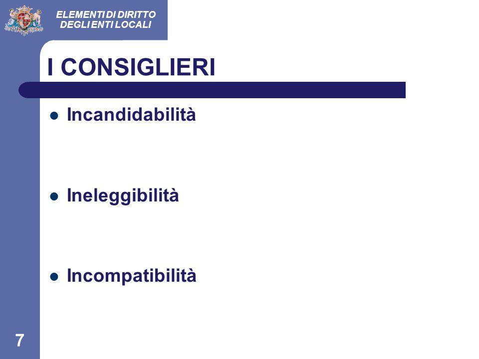 I CONSIGLIERI Incandidabilità Ineleggibilità Incompatibilità