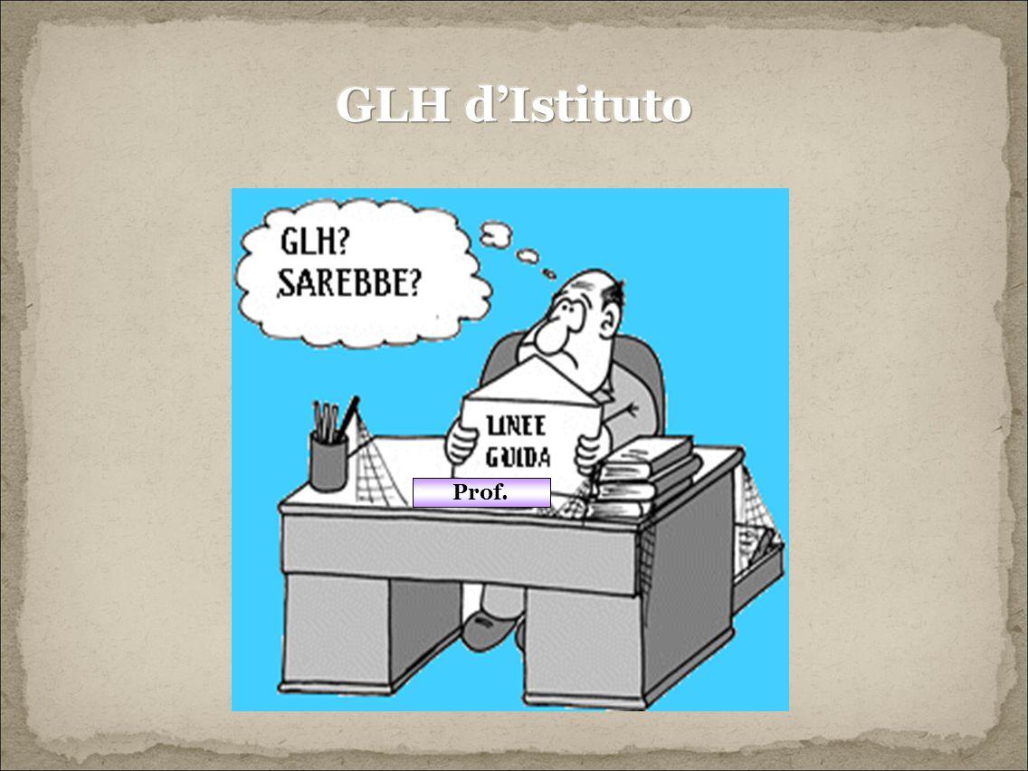 GLH d'Istituto Prof. Prof. Prof.