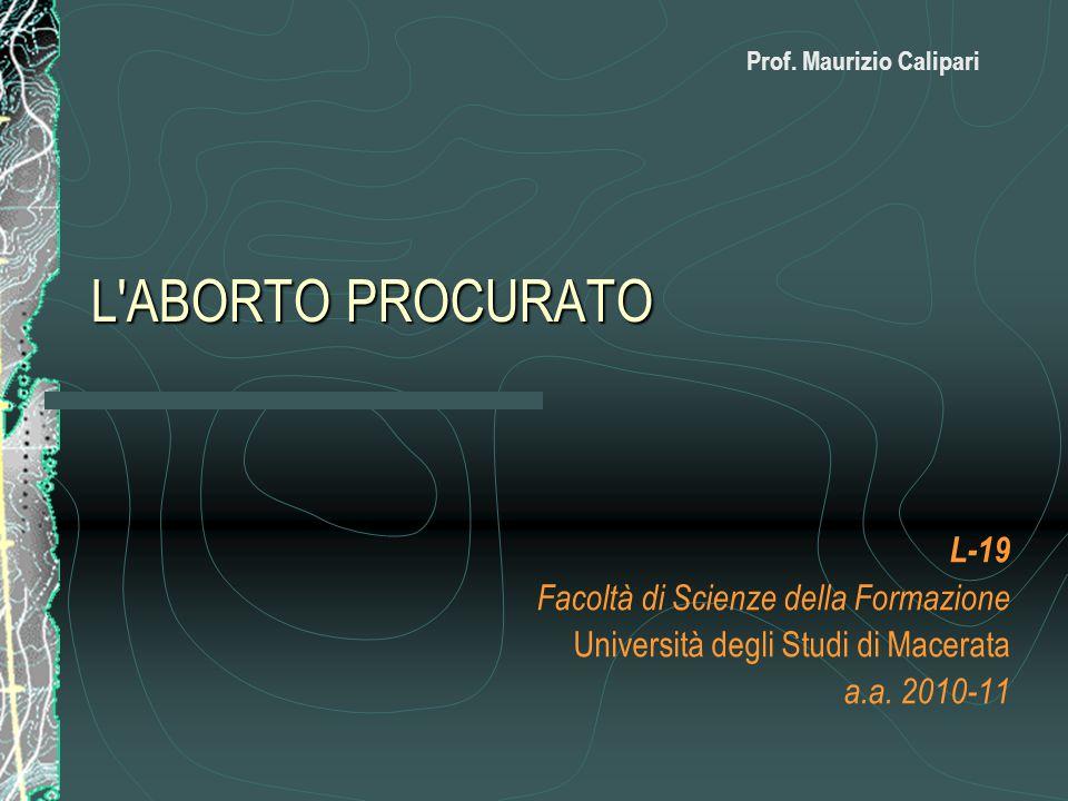 L ABORTO PROCURATO L-19 Facoltà di Scienze della Formazione