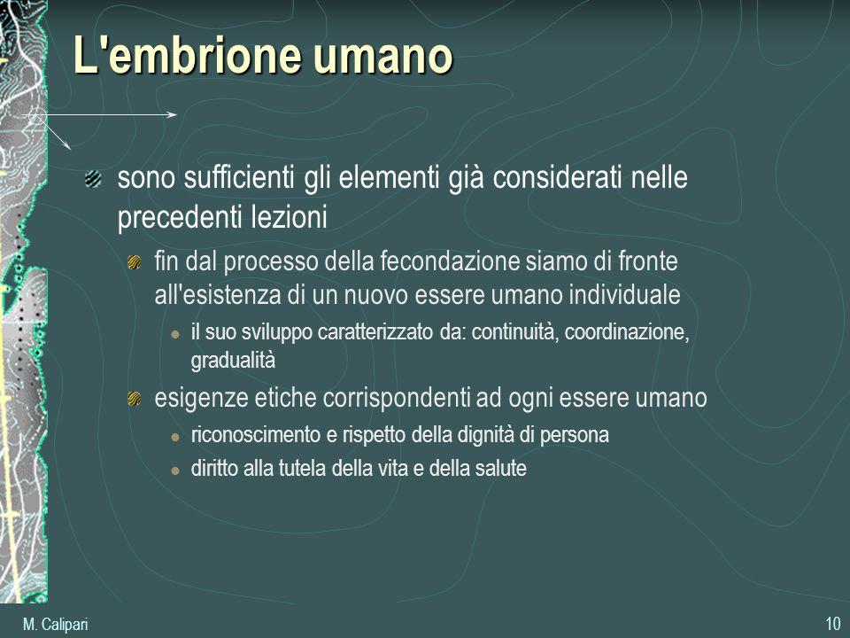L embrione umano sono sufficienti gli elementi già considerati nelle precedenti lezioni.