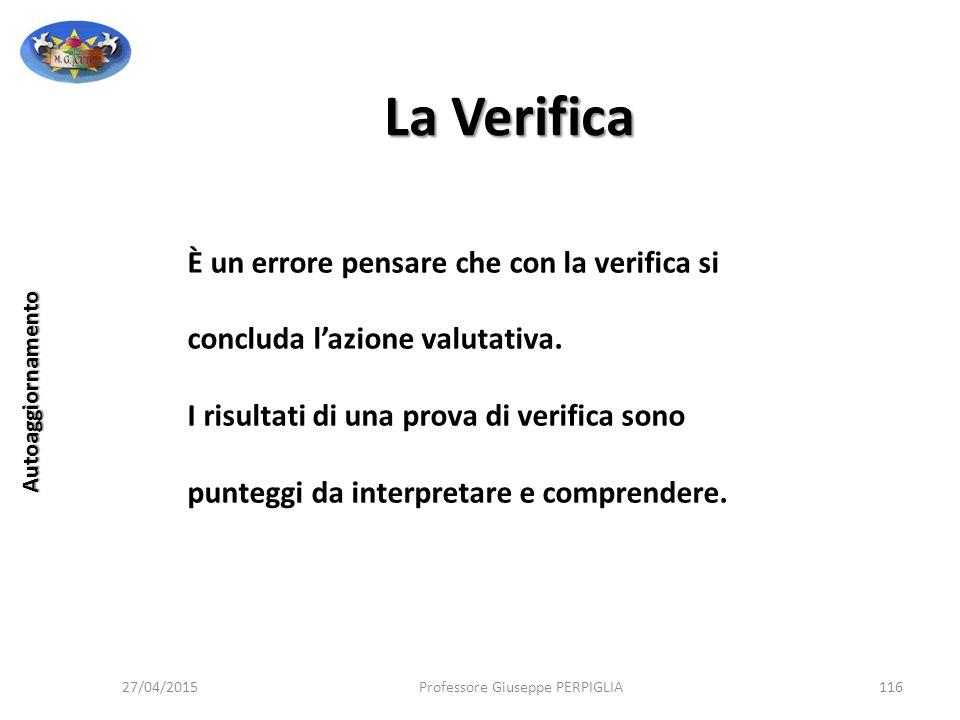 La Verifica È un errore pensare che con la verifica si concluda l'azione valutativa.