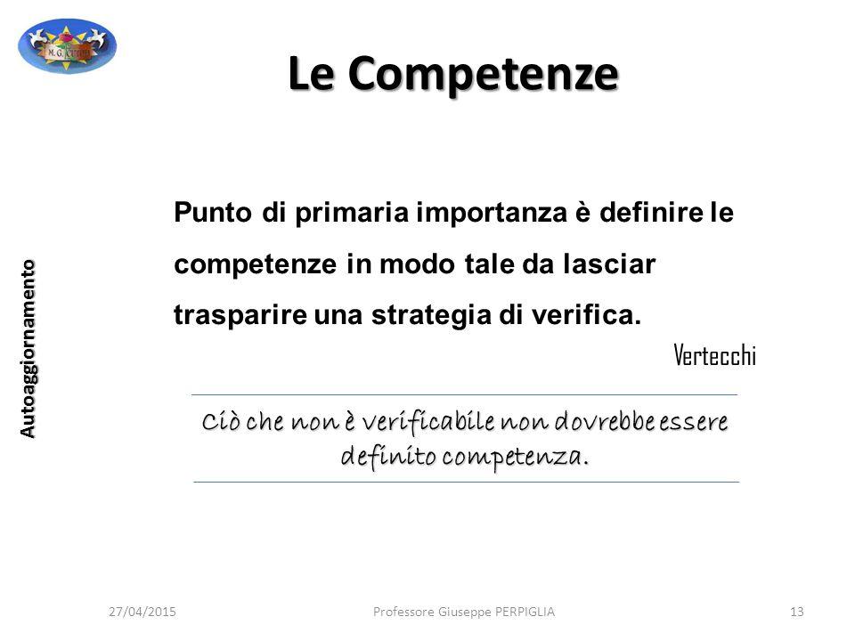 Ciò che non è verificabile non dovrebbe essere definito competenza.