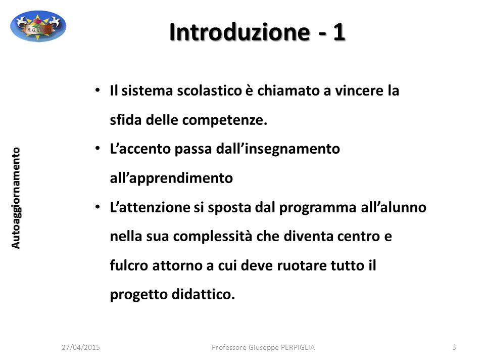 Introduzione - 1 Il sistema scolastico è chiamato a vincere la sfida delle competenze. L'accento passa dall'insegnamento all'apprendimento.