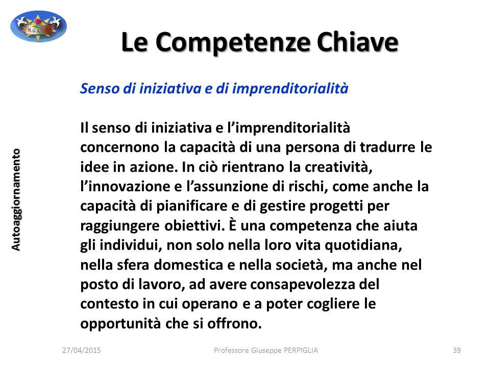 Le Competenze Chiave Senso di iniziativa e di imprenditorialità