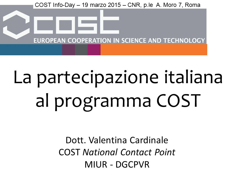 Dott. Valentina Cardinale COST National Contact Point MIUR - DGCPVR