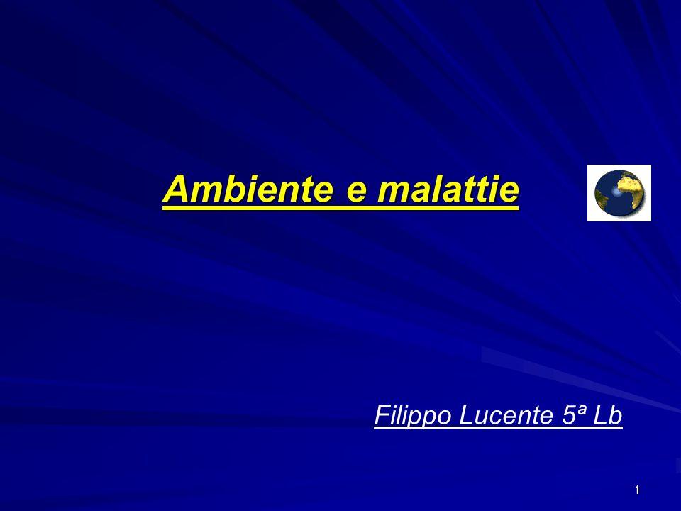 Ambiente e malattie Filippo Lucente 5ª Lb