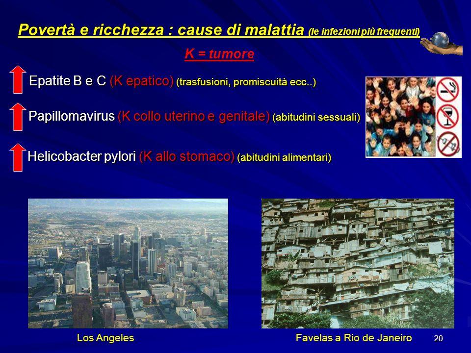 Povertà e ricchezza : cause di malattia (le infezioni più frequenti)