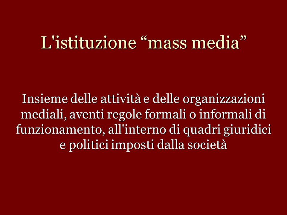 L istituzione mass media