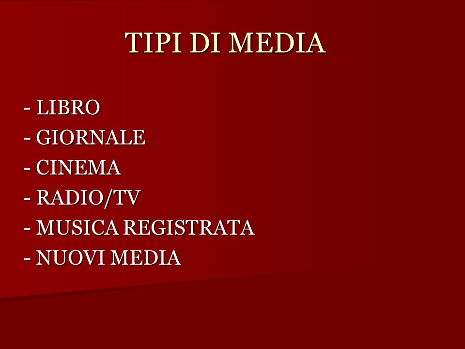TIPI DI MEDIA - LIBRO - GIORNALE - CINEMA - RADIO/TV