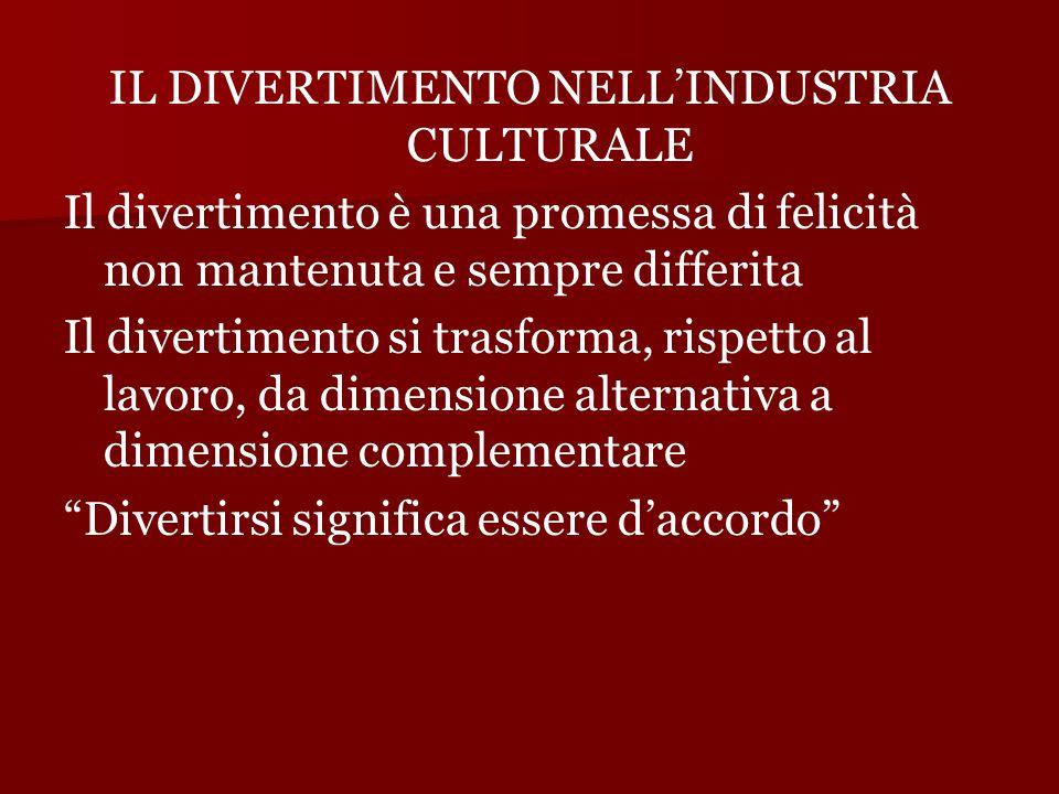 IL DIVERTIMENTO NELL'INDUSTRIA CULTURALE