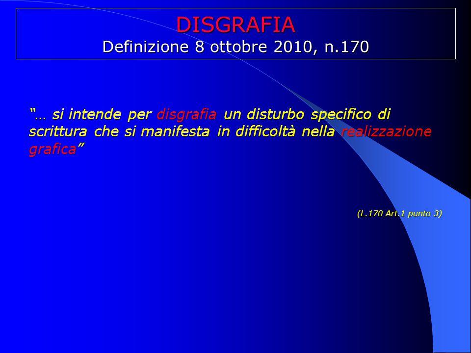 DISGRAFIA Definizione 8 ottobre 2010, n.170