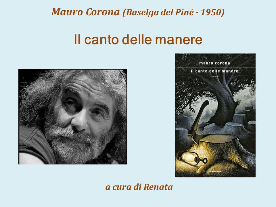 Mauro Corona (Baselga del Pinè - 1950)