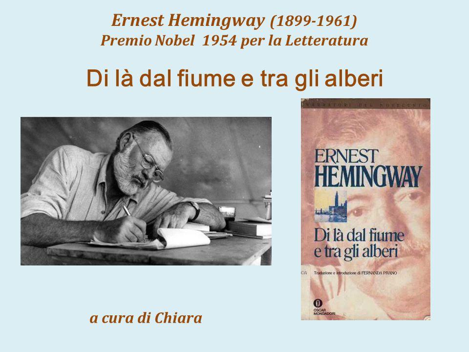 Premio Nobel 1954 per la Letteratura Di là dal fiume e tra gli alberi