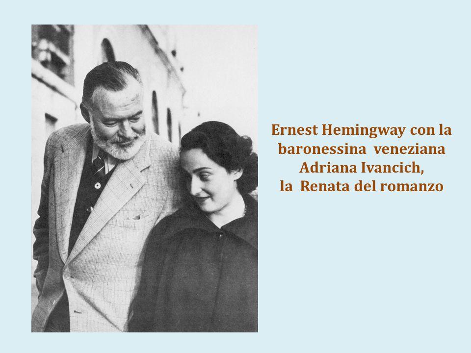 Ernest Hemingway con la baronessina veneziana Adriana Ivancich,