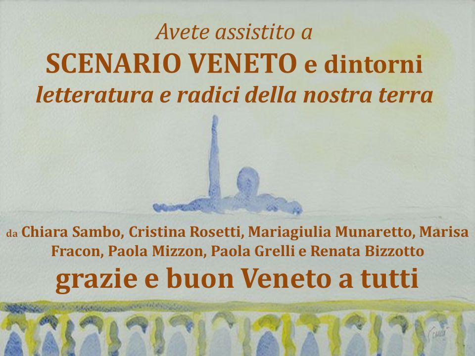 SCENARIO VENETO e dintorni grazie e buon Veneto a tutti