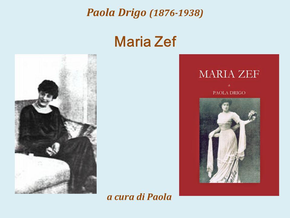 Paola Drigo (1876-1938) Maria Zef Paola - Drigo a cura di Paola