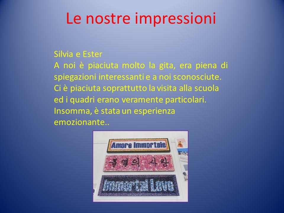 Le nostre impressioni Silvia e Ester