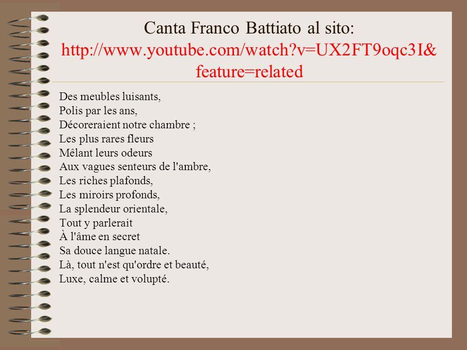 Canta Franco Battiato al sito: http://www. youtube. com/watch