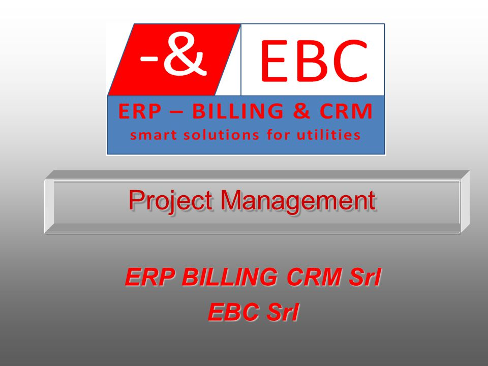 Project Management ERP BILLING CRM Srl EBC Srl