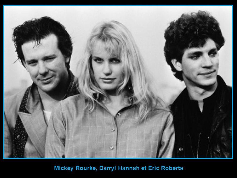 Mickey Rourke, Darryl Hannah et Eric Roberts