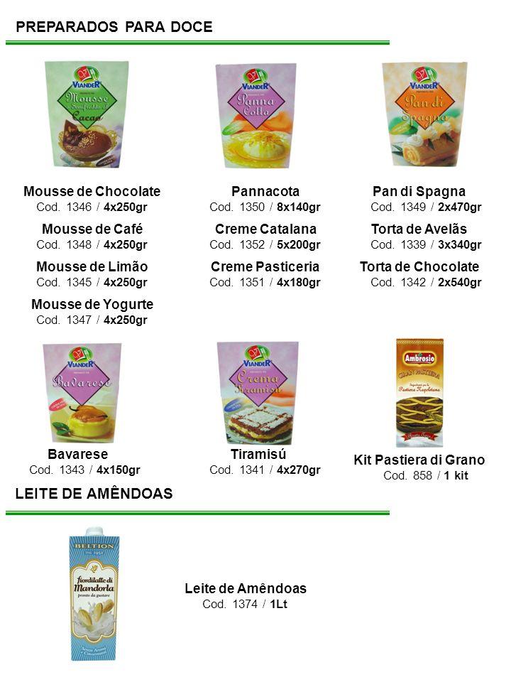 PREPARADOS PARA DOCE LEITE DE AMÊNDOAS Mousse de Chocolate Pannacota