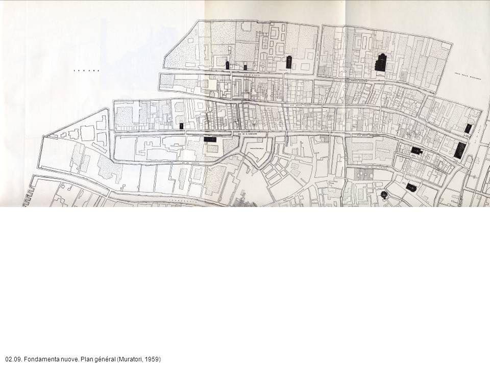 02.09. Fondamenta nuove. Plan général (Muratori, 1959)