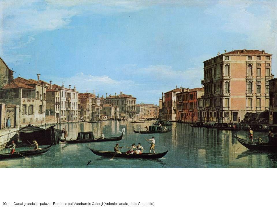 03.11. Canal grande tra palazzo Bembo e pal Vendramin Calergi (Antonio canale, detto Canaletto)