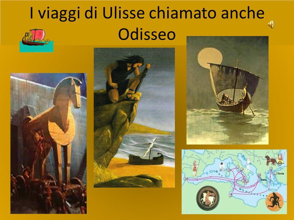 I viaggi di Ulisse chiamato anche Odisseo