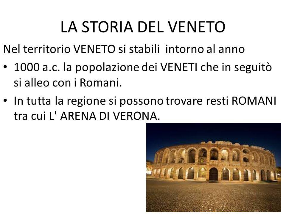 LA STORIA DEL VENETO Nel territorio VENETO si stabili intorno al anno