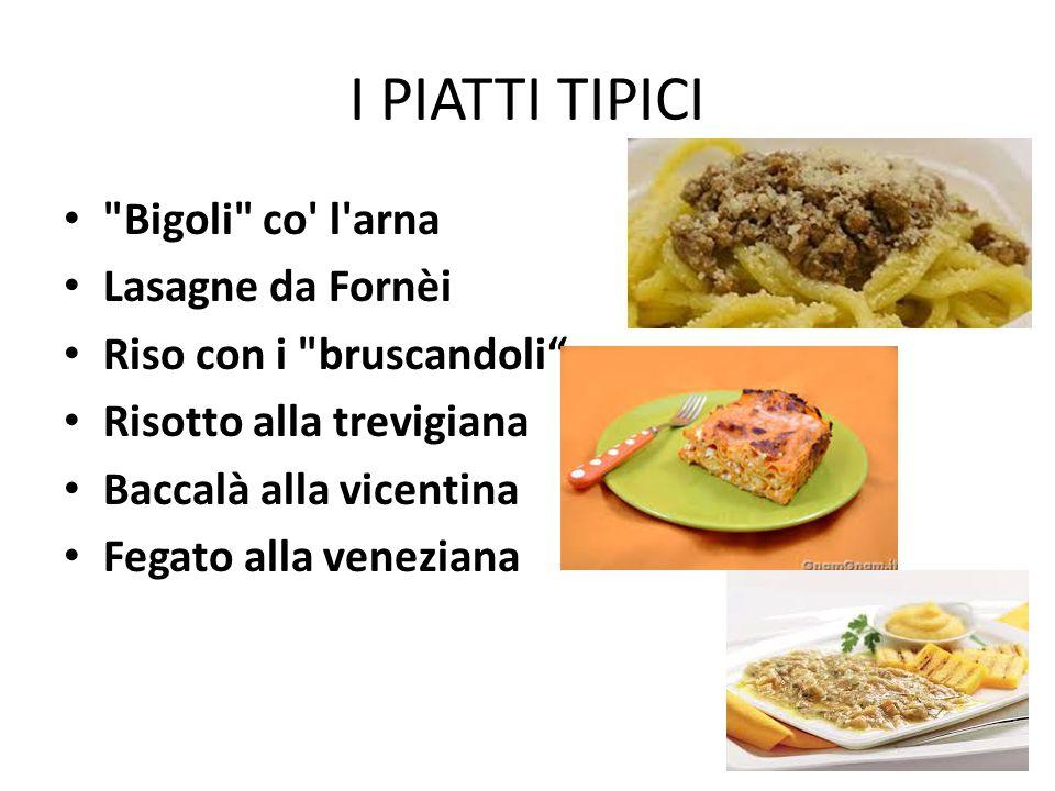 I PIATTI TIPICI Bigoli co l arna Lasagne da Fornèi