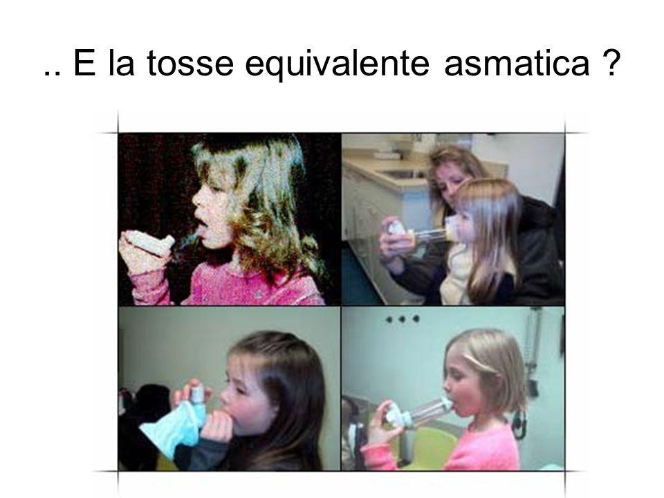 .. E la tosse equivalente asmatica
