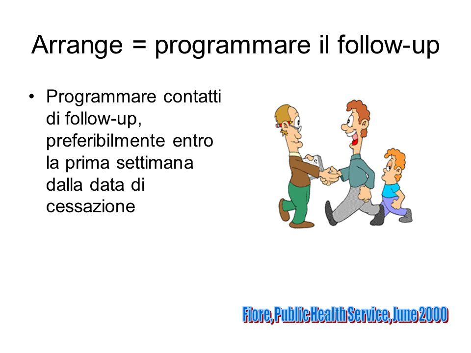Arrange = programmare il follow-up