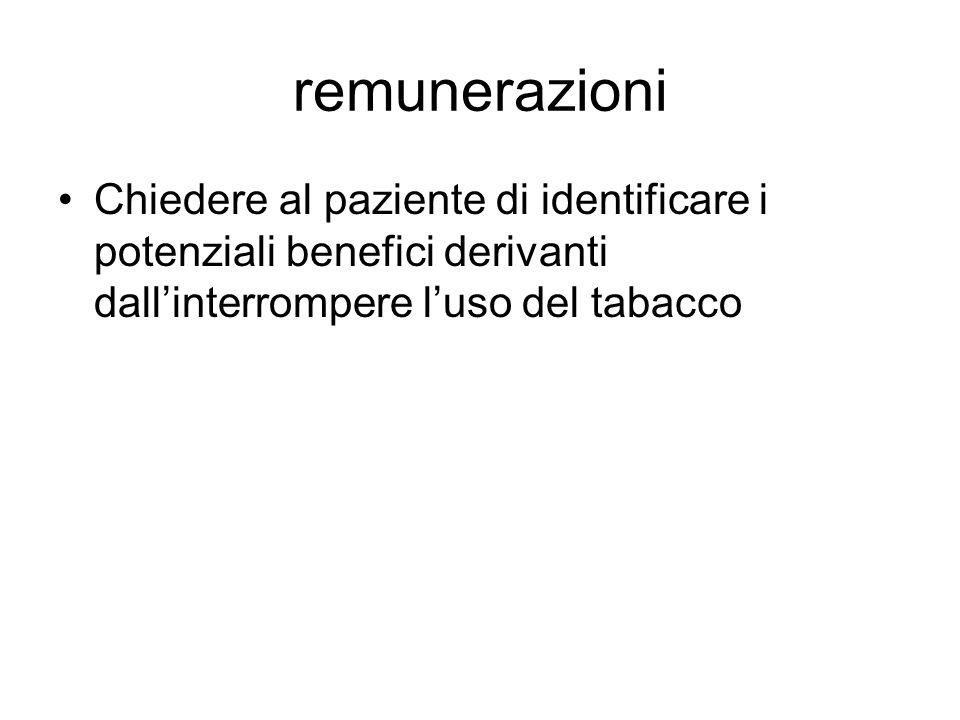 remunerazioni Chiedere al paziente di identificare i potenziali benefici derivanti dall'interrompere l'uso del tabacco.