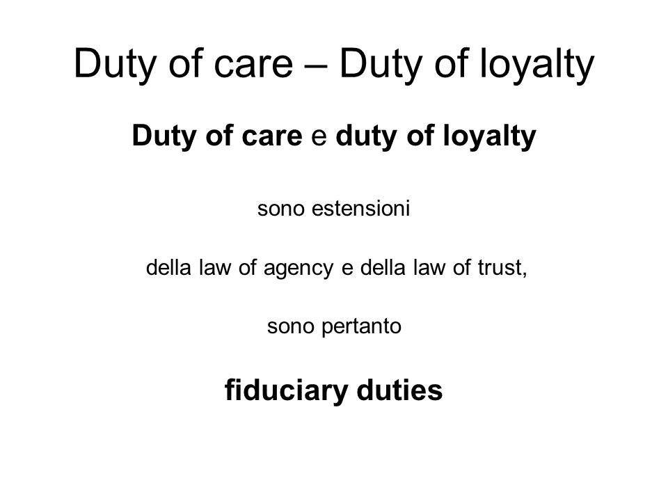 Duty of care – Duty of loyalty