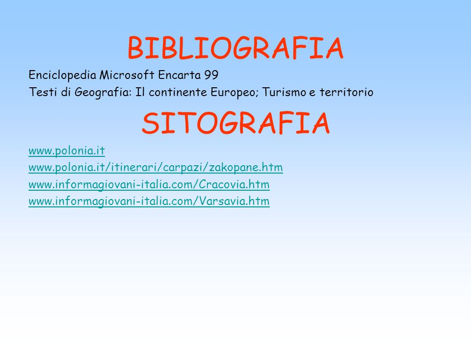 BIBLIOGRAFIA SITOGRAFIA Enciclopedia Microsoft Encarta 99