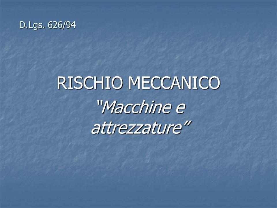 RISCHIO MECCANICO Macchine e attrezzature