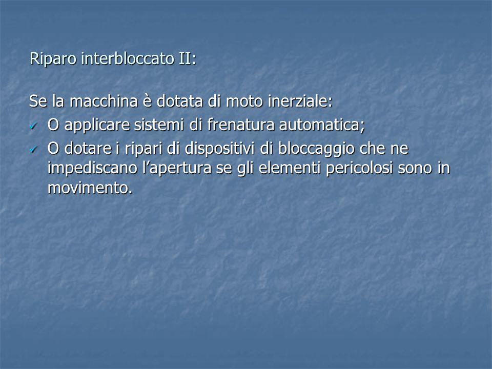 Riparo interbloccato II: